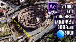 Lee más sobre el artículo Tutorial After Effects integración de texto e imágenes en animación creada con Google Earth Studio by @ildefonsosegura