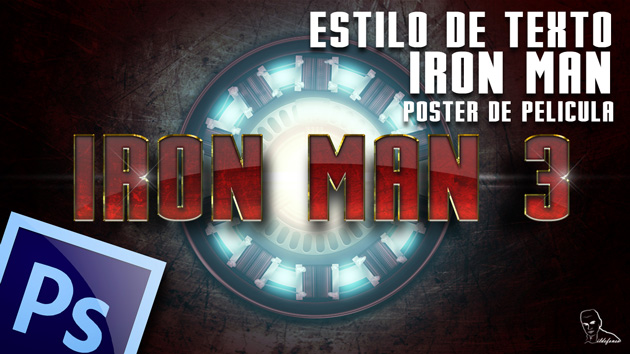 Tutorial Photoshop // Crea el texto del cartel de la pelicula Iron Man 3 by @ildefonsosegura