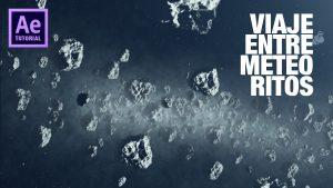 Lee más sobre el artículo Tutorial after effects viaje espacial entre meteoritos by @ildefonsosegura