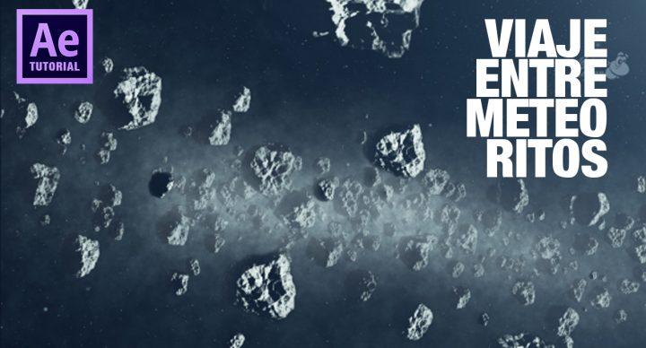 Tutorial after effects viaje espacial entre meteoritos by @ildefonsosegura