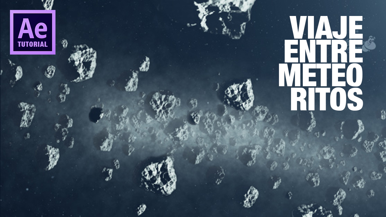 Tutorial after effects viaje espacial entre meteoritos by @ildefonsosegura