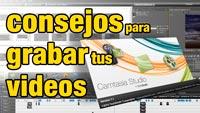 Consejos para grabar tus videos con Camtasia