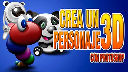 Tutorial Photoshop // Crea personajes 3D